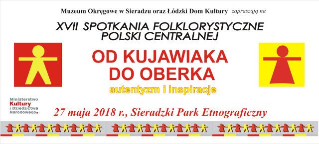 """XVII Spotkania Folklorystyczne Polski Centralnej """"Od Kujawiaka do Oberka – autentyzm i inspiracje"""""""